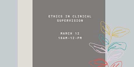Ethics in Clinical Supervision tickets
