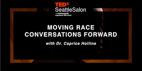 TEDxSeattle Salon: Moving Race Conversations Forward tickets