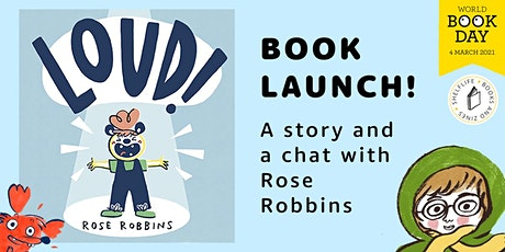 Loud! by Rose Robbins Book Launch: a story and a chat tickets