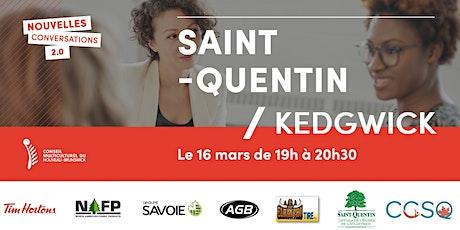 Nouvelles conversations  2.0 Saint-quentin et Kedgwick billets