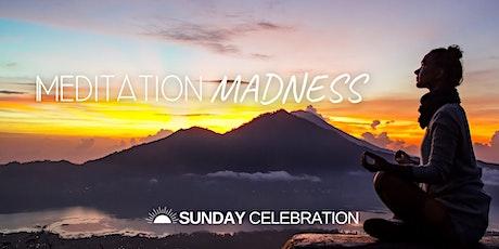 11:15am Sunday Celebration (Meditation Madness) tickets