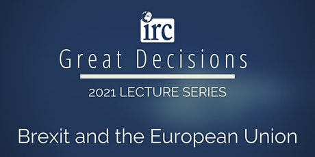 Great Decisions Lecture Series: Brexit and the European Union tickets