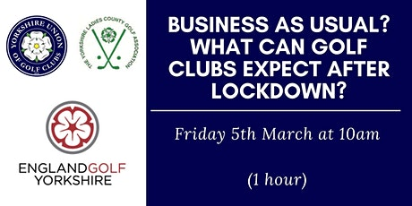 Business As Usual? What can golf clubs expect after lockdown? tickets