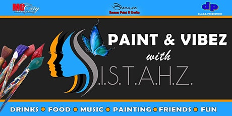 Paint And Vibez Party With Sistahz tickets