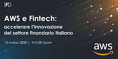 AWS e Fintech: accelerare l'innovazione del settore finanziario Italiano biglietti