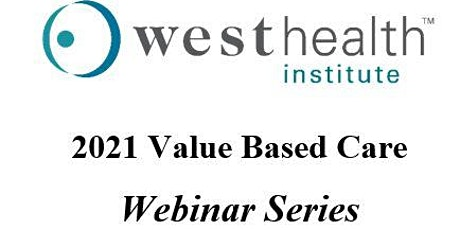 2021 Value Based Care Webinar Series: Successful aging and lowering cost biglietti