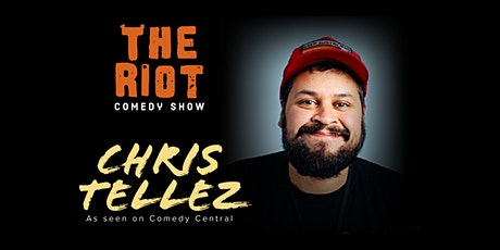 The Riot - A Standup Comedy Show. Headliner Chris Tellez (Comedy Central) tickets
