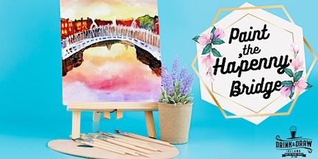 Paint The Ha'penny bridge (Drink & Draw) tickets