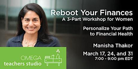 Reboot Your Finances: A 3-Part Workshop for Women tickets