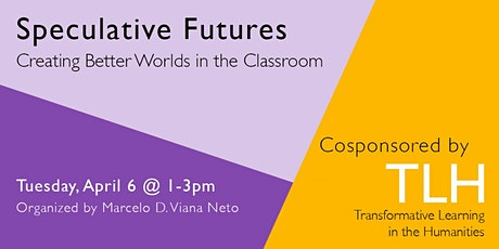 Speculative Futures: Creating Better Worlds in the Classroom tickets