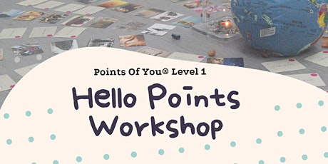 Hello Points Workshop (Points Of You® Level 1) tickets