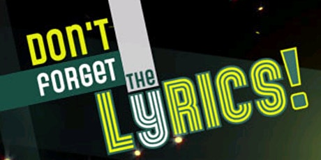 Don't Forget the Lyrics tickets