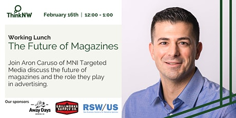 ThinkNW Working Lunch: The Power of Magazine Advertising tickets