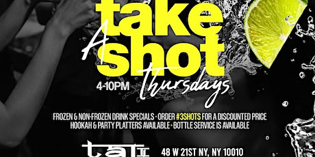 TAKE A SHOT THURSDAYS AFTERWORK tickets