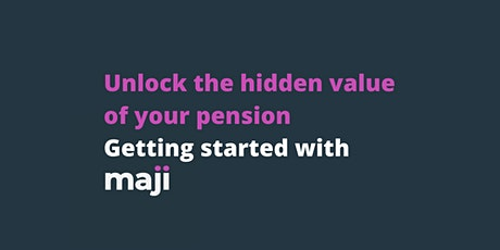 Unlock the hidden value of your pension: Getting started with Maji tickets
