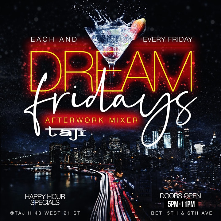 "CEO FRESH PRESENTS: "" DREAM FRIDAY'S "" AFTERWORK @TAJ LOUNGE NYC image"