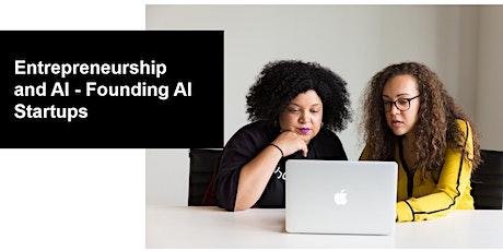 Entrepreneurship and AI - Founding AI Startups tickets