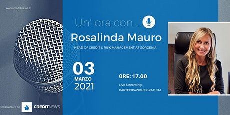 Un'ora con... Rosalinda Mauro, Head of Credit & Risk management at Sorgenia biglietti