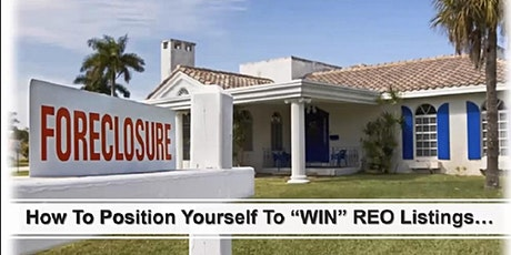 "How To ""POSITION"" yourself to get REO Listings! tickets"