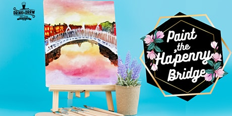 Paint The Ha'penny bridge Sunday 21st March (Drink & Draw) tickets