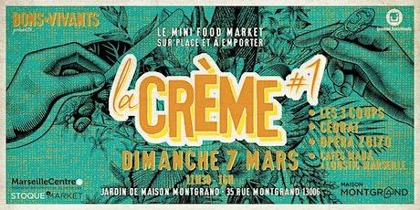 La Crème # 1 billets