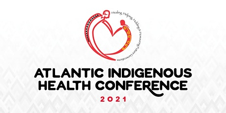 Atlantic Indigenous Health Conference 2021 tickets
