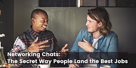 Networking Chats: The Secret Way People Land the Best Jobs tickets