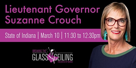 Breaking the Glass Ceiling with Guest Lt. Governor Suzanne Crouch tickets