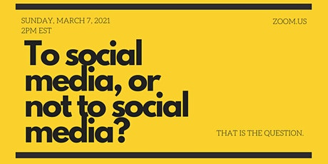 To social media or not to social media? That is the question. tickets