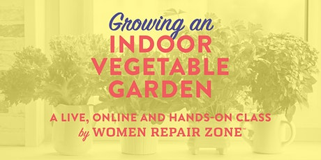 Growing An Indoor Vegetable Garden tickets