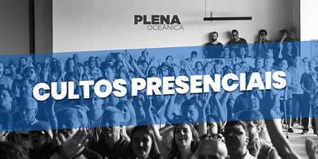 11h - Culto Presencial - Igreja Plena Oceânica - 07/03/2021 ingressos