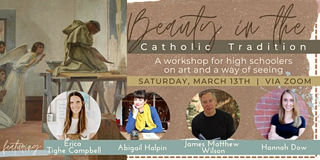 Beauty in the Catholic Tradition: A Workshop for High Schoolers tickets