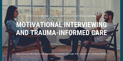 Motivational Interviewing and Trauma-Informed Care