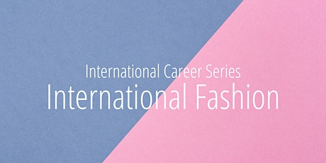 International Career Series: International Fashion billets