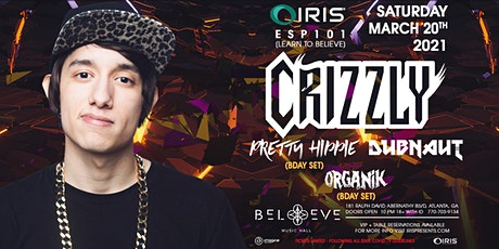 Crizzly | IRIS ESP 101@ Believe | Sat March 20 - less than 100 tickets left tickets