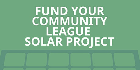 Fund Your Community League Solar Project tickets