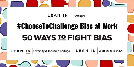 #ChooseToChallenge bias at work with Lean In Portugal tickets