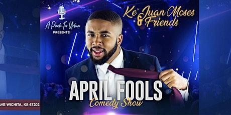 Ke'Juan Moses & Friends April Fools Comedy Show tickets