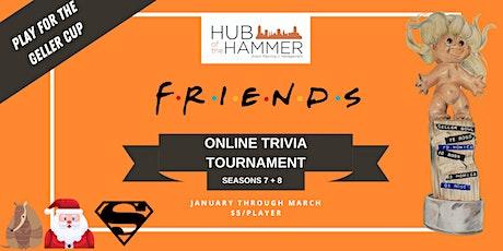Friends Trivia Tournament - Seasons 7 + 8 tickets