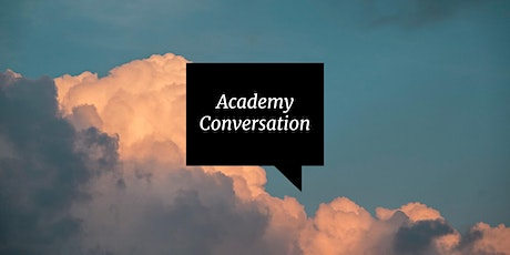 Academy Conversation: Is the Climate of Climate Change Changing? tickets