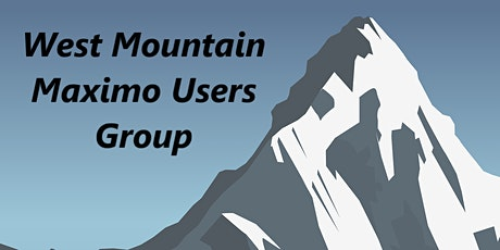 West Mountain Regional Maximo Users Group Webinar - March 31st, 2021 tickets