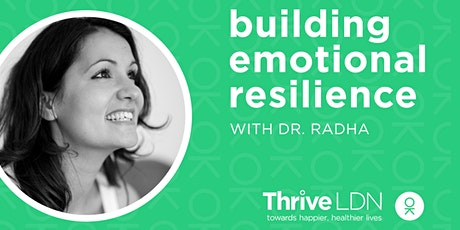 Building Emotional Resilience - a panel discussion with Dr Radha Modgil tickets