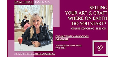Selling my art and craft. Where on earth do I start? Book and find out tickets