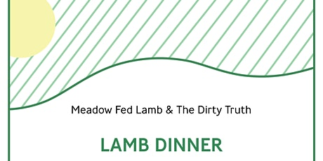 The Dirty Truth & Meadow Fed Lamb Dinner tickets