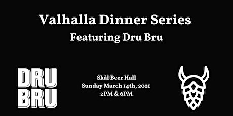 Valhalla Dinner Series Featuring Dru Bru (6pm Seating) tickets