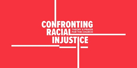 Confronting Racial Injustice: Center for Pastor Theologians 2021 Conference tickets