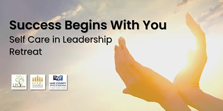 Success Begins With You: Self Care in Leadership Virtual Retreat tickets