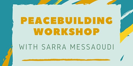Peacebuilding Workshop with Sarra Messaoudi tickets