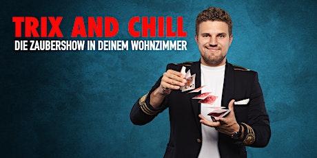 TRIX AND CHILL - Die Zaubershow in deinem Wohnzimmer (Testevent) Tickets