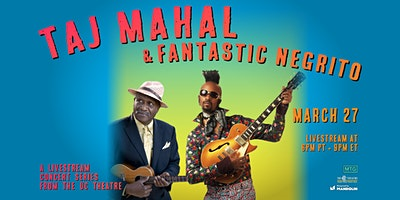 Taj Mahal - A Livestream Concert Series from the UC Theatre